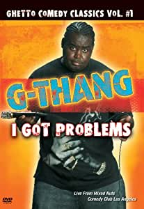 Ghetto Comedy Classics, Vol. 1: G-Thang - I Got Problems