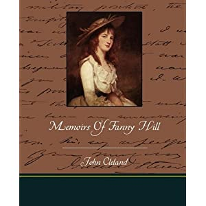 Fanny Hill: Or Memoirs of a Woman of Pleasure by John Cleland