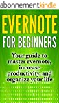 Evernote For Beginners: Your Guide To...