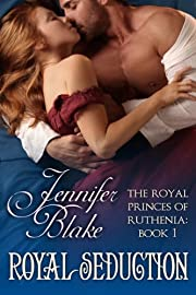 Royal Seduction (The Royal Princes of Ruthenia Book 1)