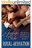 Royal Seduction (The Royal Princes of Ruthenia Book 1)