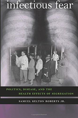 Infectious Fear: Politics, Disease, and the Health Effects of Segregation (Studies in Social Medicine)