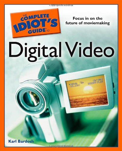 Complete Idiots Guide To Digital Video