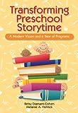 Betsy Diamant-Cohen Transforming Preschool Storytime