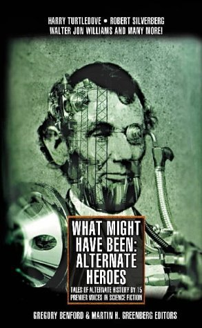 What Might Have Been: Volume 2: Gregory Benford, Martin Greenberg: 9780743487375: Amazon.com: Books