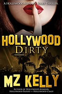 Hollywood Dirty: A Hollywood Alphabet Series Thriller by M.Z. Kelly ebook deal