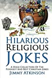 Hilarious Religious Jokes: A Huge Collection Of The Funniest Christian Jokes