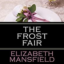 The Frost Fair (       UNABRIDGED) by Elizabeth Mansfield Narrated by Billie Fulford-Brown