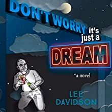 Don't Worry: It's Just a Dream Audiobook by Lee Davidson Narrated by Craig Long