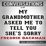 My Grandmother Asked Me to Tell You She's Sorry: A Novel by Fredrik Backman | Conversation Starters |  dailyBooks
