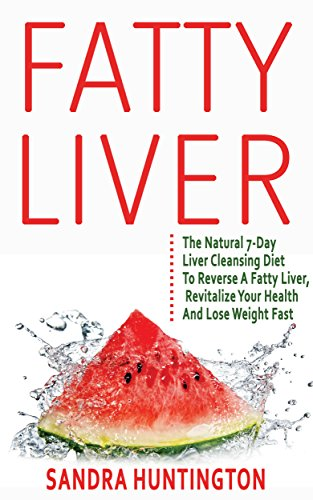 FATTY LIVER: The Natural 7-Day Liver Cleansing Diet To Reverse A Fatty Liver, Revitalize Your Health & Lose Weight Fast (You Can Diet compare prices)