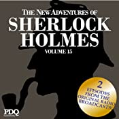 The New Adventures of Sherlock Holmes (The Golden Age of Old Time Radio Shows, Vol. 15) | [Arthur Conan Doyle]