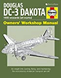 Image of Douglas DC-3 Dakota: An insight into owning, flying, and maintaining the revolutionary American