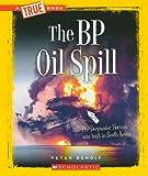 The BP Oil Spill (True Books)