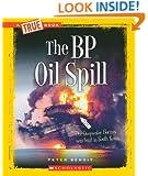 The BP Oil Spill (True Books: Disasters)