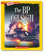 The BP Oil Spill (True Books: Disasters)