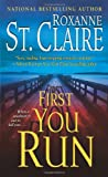 First You Run (The Bullet Catchers, Book 4)