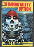 The Immortality Option (0345379152) by Hogan, James P.