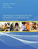 Technology Integration for Meaningful Classroom Use: A Standards-Based Approach [Paperback] [2013] 2 Ed. Katherine Cennamo, John Ross, Peggy Ertmer