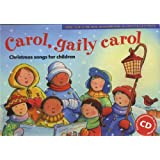 Carol, Gaily Carol: Christmas Songs for Children (Songbooks)by Beatrice Harrop