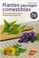 Plantes sauvages comestibles : Reconnaître et cuisiner 35 plantes communes