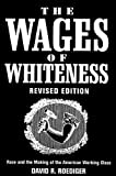 The Wages of Whiteness: Race and the Making of the American Working Class (1859842402) by Roediger, David R.