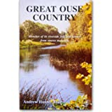 img - for Great Ouse Country: Sketches of Its Riverside Folk and History from Source to Mouth book / textbook / text book