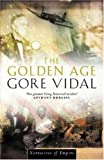 THE GOLDEN AGE. (0316854093) by Vidal, Gore.