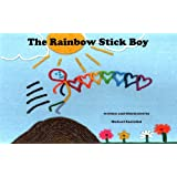 The Rainbow Stick Boy (A children's picture book about  diversity, and the beauty within)by Michael Santolini