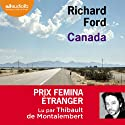 Canada Audiobook by Richard Ford Narrated by Thibault de Montalembert