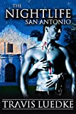 The Nightlife San Antonio: (Urban Fantasy Romance) (The Nightlife Series) by Travis Luedke