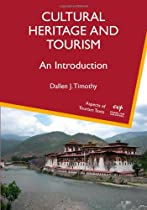 Cultural Heritage and Tourism: An Introduction (Aspects of Tourism Texts)