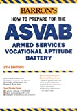 img - for Barrons How to Prepare for the ASVAB: Armed Services Vocational Aptitude Battery (Book only) book / textbook / text book