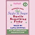 Junie B. Jones Smells Something Fishy, Book 12 Audiobook by Barbara Park Narrated by Lana Quintal