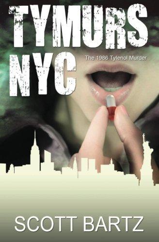 tymurs-nyc-the-1986-tylenol-murder-tymurs-book-3-by-scott-bartz-2012-11-17