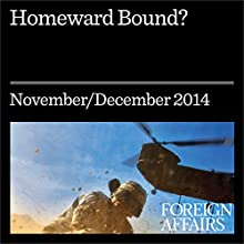 Homeward Bound? (Foreign Affairs): Don't Hype the Threat of Returning Jihadists (       UNABRIDGED) by Daniel Byman, Jeremy Shapiro Narrated by Kevin Stillwell