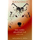 Banished: The Gods Among Us Book One ~ William L. Deen