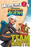 Monsters vs. Aliens: Team Monster (I Can Read Book 2) (0061567272) by Herman, Gail