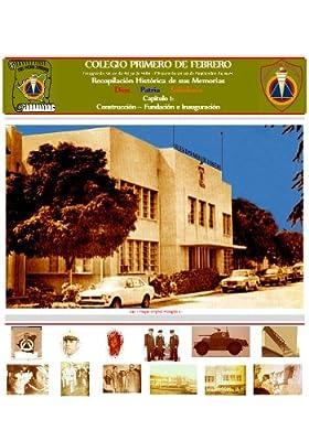 Colegio Primero de Febrero Cap. 1: Construcción-Inauguración (Spanish Edition)