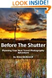 Before The Shutter: Planning Your Next Travel Photography Adventure