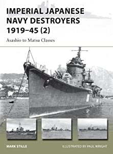 Imperial Japanese Navy Destroyers 1919-45 (2): Asashio to Tachibana Classes (New Vanguard) by Mark Stille