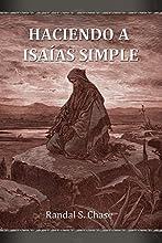 Haciendo a Isa237as simple Gu237a de estudio del Antiguo Testamento para el libro de Isa237as Spanis