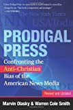 img - for Prodigal Press: Confronting the Anti-Christian Bias of the American News Media (Revised and Updated Edition) book / textbook / text book