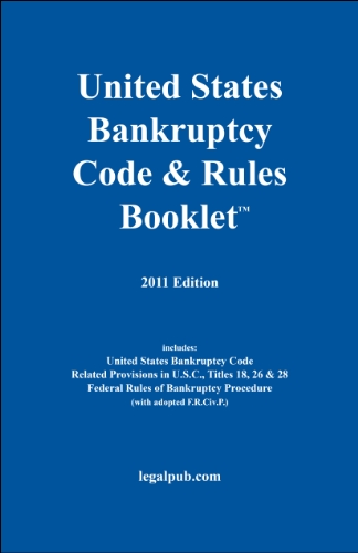 2011 U.S. Bankruptcy Code & Rules Booklet