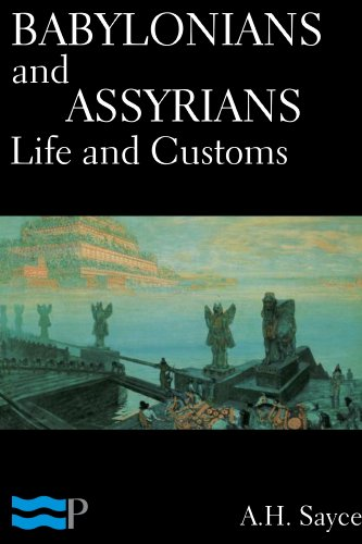 A.H. Sayce - Babylonians and Assyrians: Life and Customs