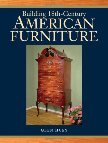 Building 18th Century American Furniture