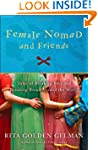 Female Nomad and Friends: Tales of Br...