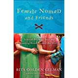 Female Nomad and Friends: Tales of Breaking Free and Breaking Bread Around the Worldby Rita Golden Gelman