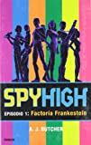 Spyhigh 1: LA Factoria Frankestein (Spanish Edition)