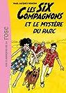 Les Six Compagnons et le myst�re du parc par Bonzon